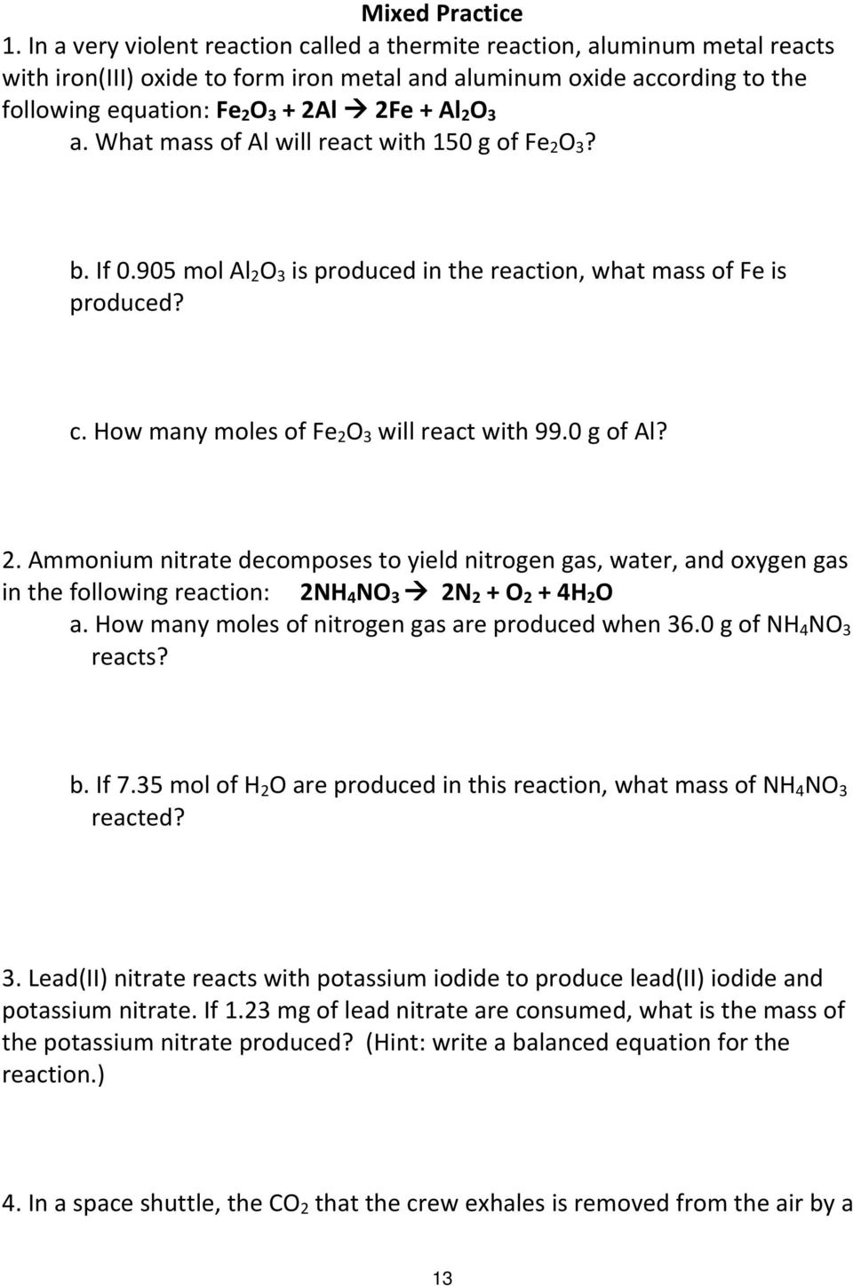 O 3 a. What mass of Al will react with 150 g of Fe 2 O 3? b. If 0.905 mol Al 2 O 3 is produced in the reaction, what mass of Fe is produced? c. How many moles of Fe 2 O 3 will react with 99.0 g of Al?