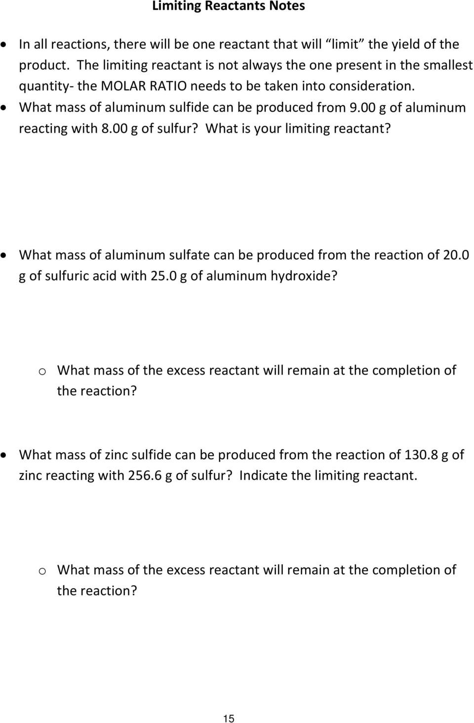 00 g of aluminum reacting with 8.00 g of sulfur? What is your limiting reactant? What mass of aluminum sulfate can be produced from the reaction of 20.0 g of sulfuric acid with 25.