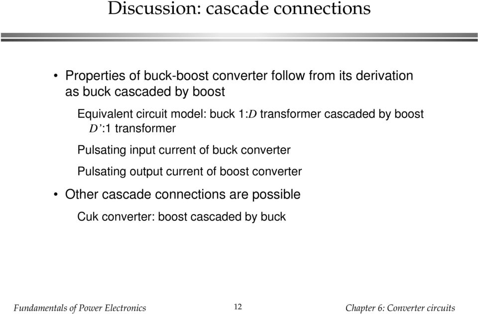 cascaded by boost D : transformer Pulsating input current of buck converter Pulsating