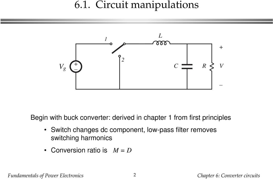 principles Switch changes dc component, low-pass