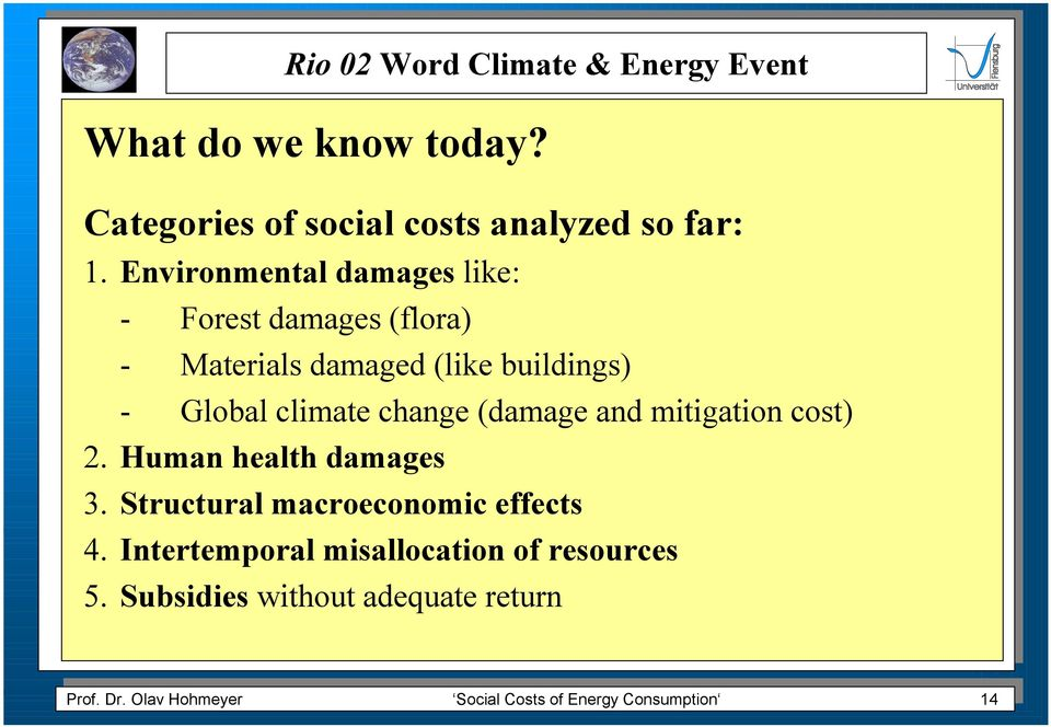 (damage and mitigation cost) 2. Human health damages 3. Structural macroeconomic effects 4.