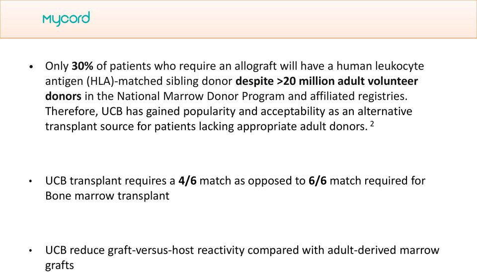 Therefore, UCB has gained popularity and acceptability as an alternative transplant source for patients lacking appropriate adult