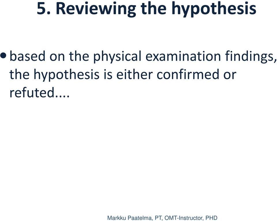examination findings, the