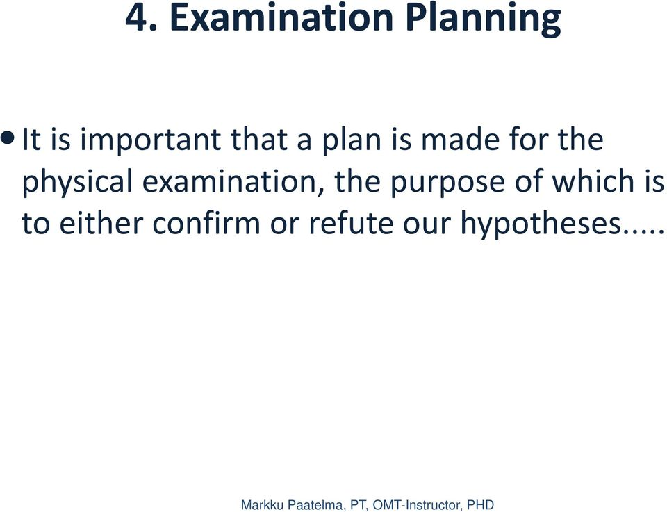 examination, the purpose of which is to