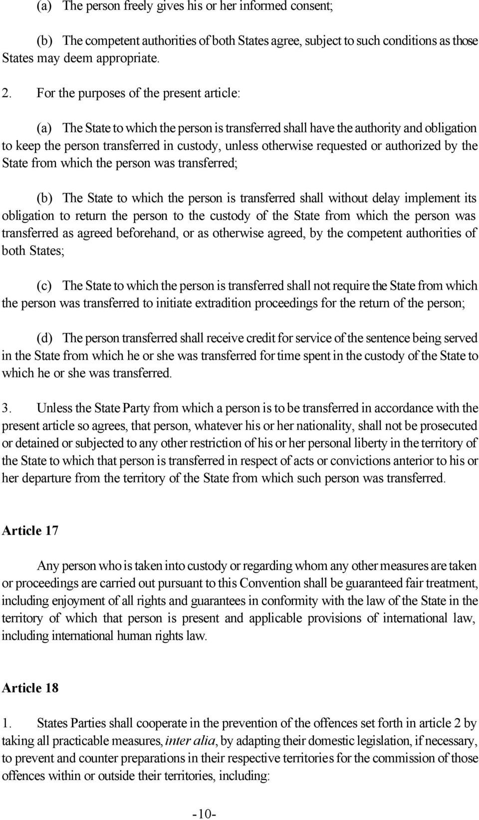 or authorized by the State from which the person was transferred; (b) The State to which the person is transferred shall without delay implement its obligation to return the person to the custody of
