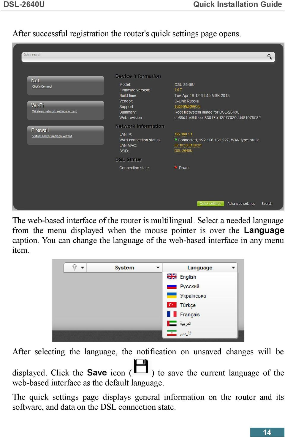 You can change the language of the web-based interface in any menu item.