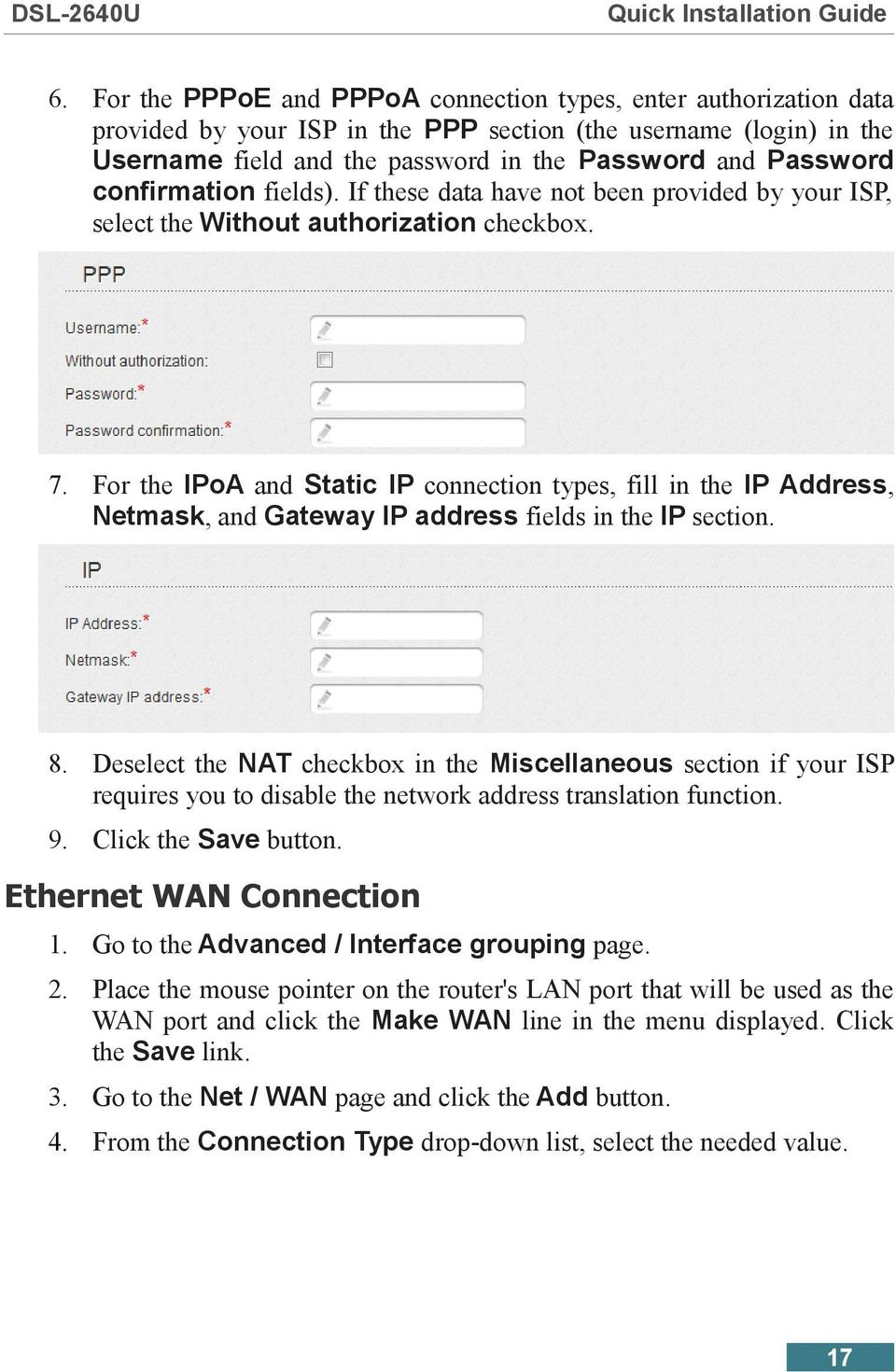 For the IPoA and Static IP connection types, fill in the IP Address, Netmask, and Gateway IP address fields in the IP section. 8.