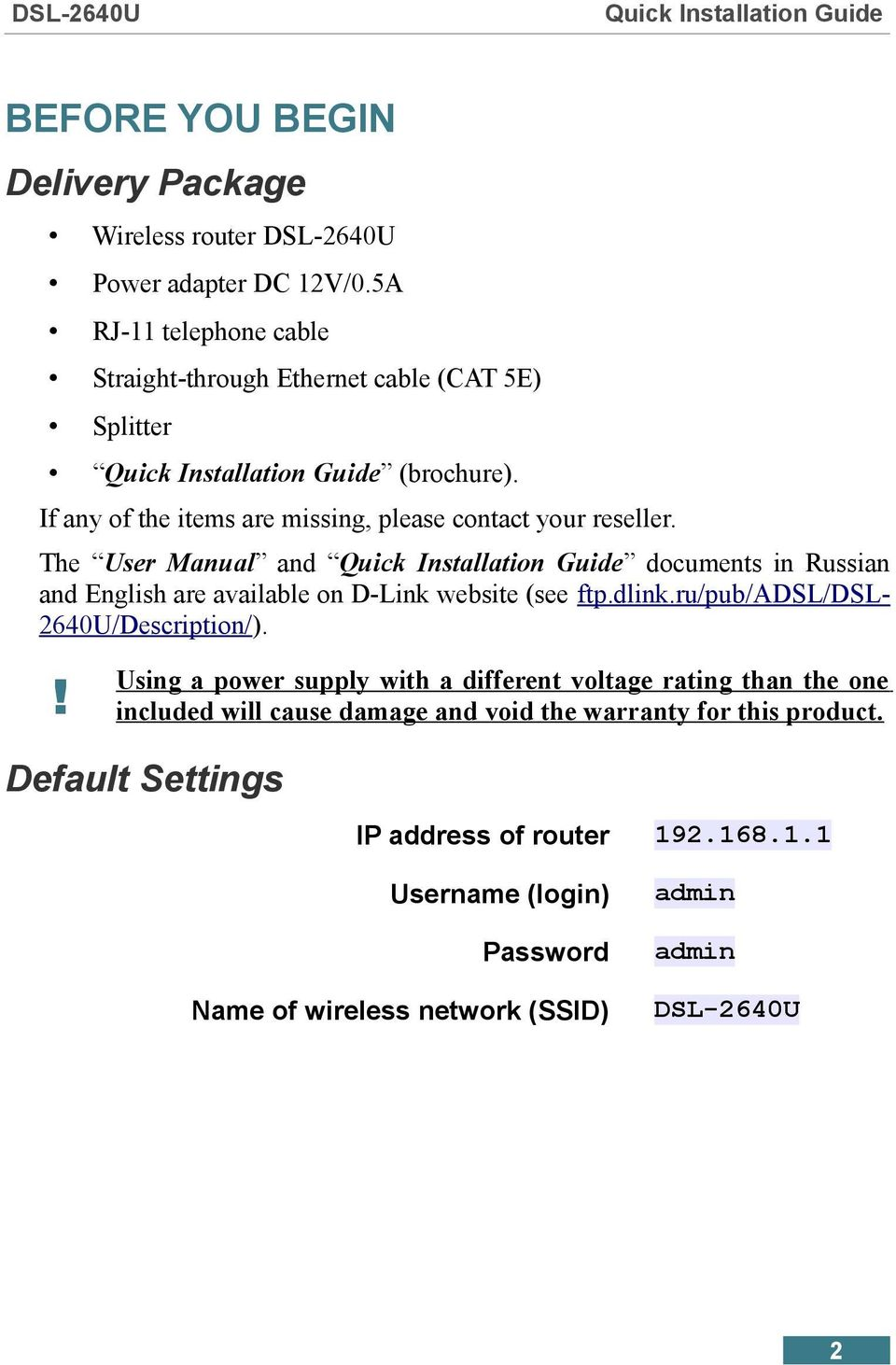 The User Manual and documents in Russian and English are available on D-Link website (see ftp.dlink.ru/pub/adsl/dsl- 2640U/Description/).
