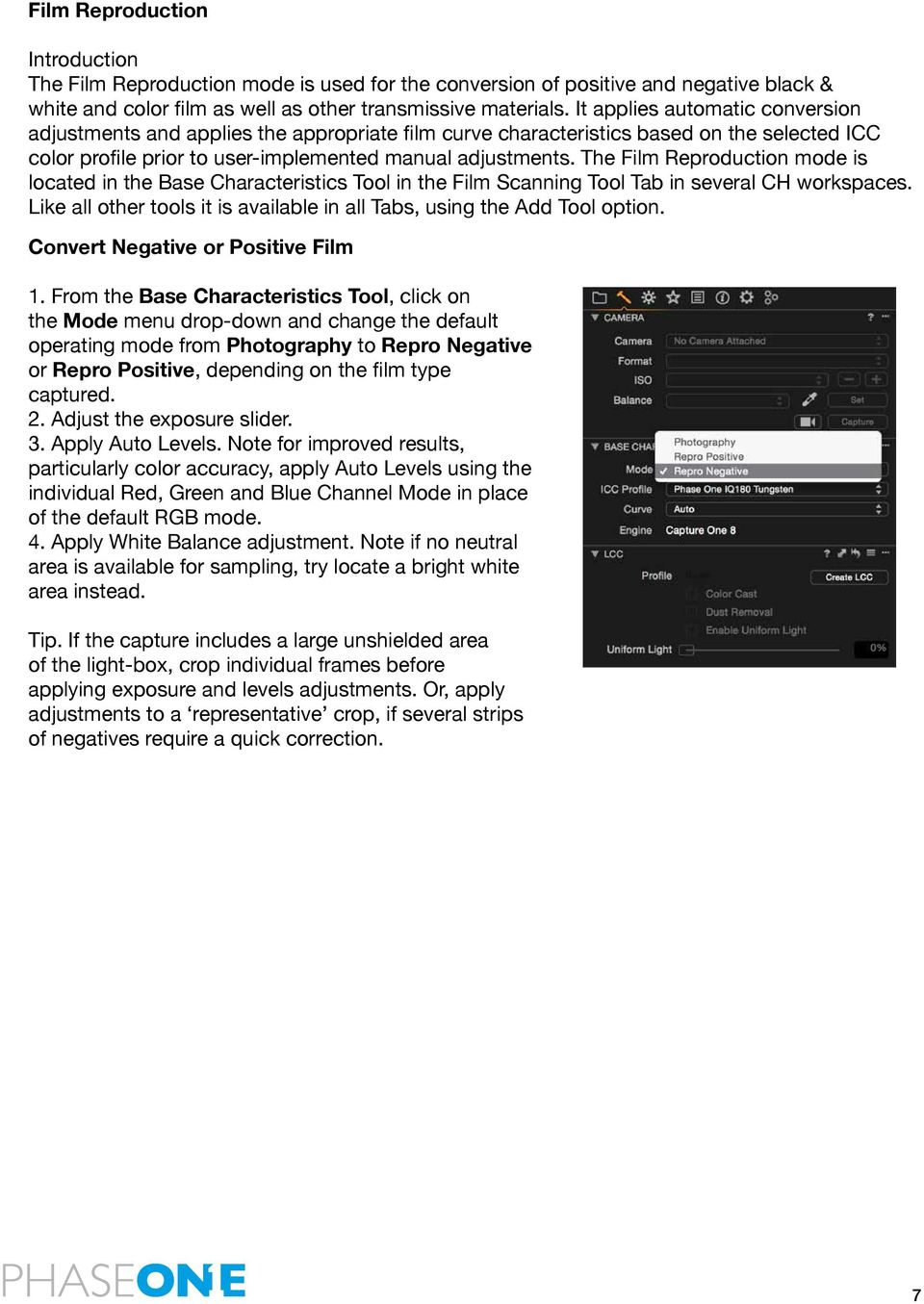 The Film Reproduction mode is located in the Base Characteristics Tool in the Film Scanning Tool Tab in several CH workspaces.
