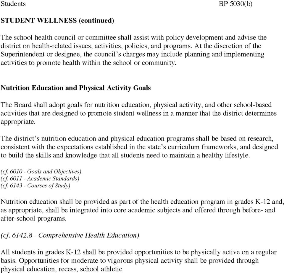 Nutrition Education and Physical Activity Goals The Board shall adopt goals for nutrition education, physical activity, and other school-based activities that are designed to promote student wellness