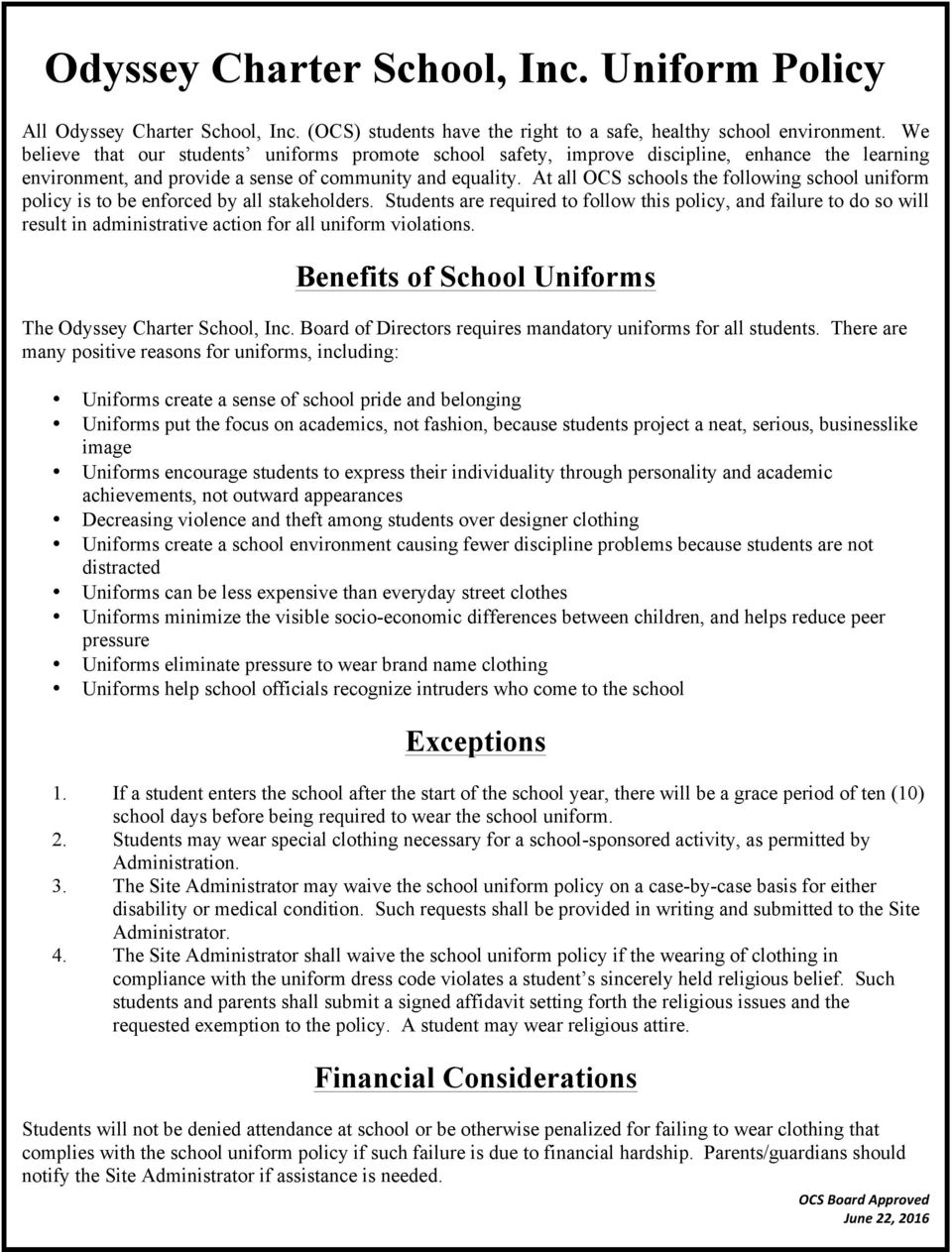 At all OCS schools the following school uniform policy is to be enforced by all stakeholders.