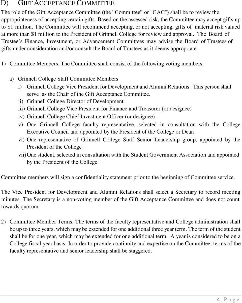 The Committee will recommend accepting, or not accepting, gifts of material risk valued at more than $1 million to the President of Grinnell College for review and approval.