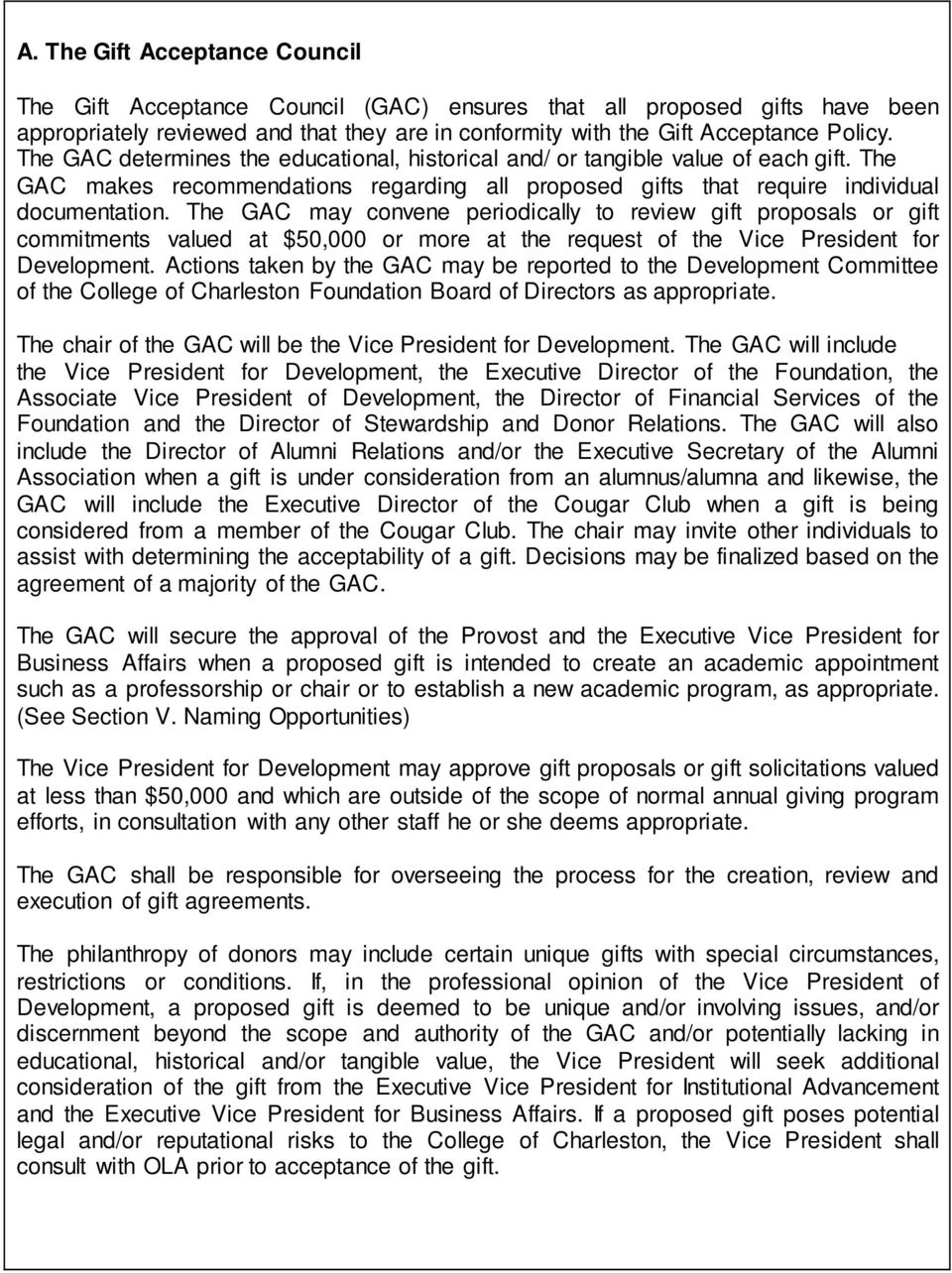 The GAC may convene periodically to review gift proposals or gift commitments valued at $50,000 or more at the request of the Vice President for Development.