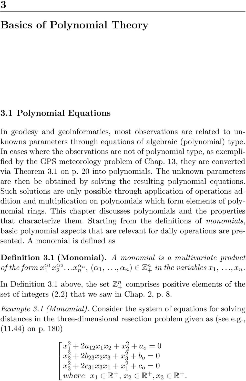 The unknown parameters are then be obtained by solving the resulting polynomial equations.