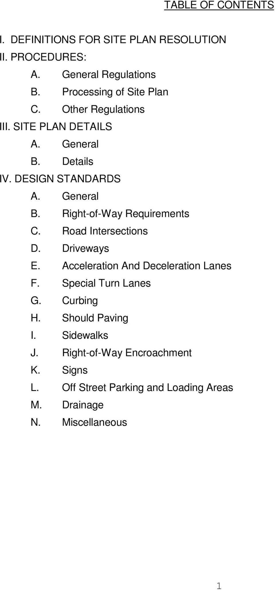 Road Intersections D. Driveways E. Acceleration And Deceleration Lanes F. Special Turn Lanes G. Curbing H. Should Paving I.