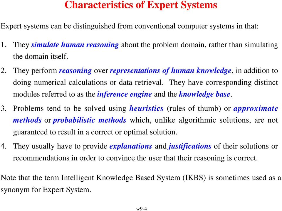 They perform reasoning over representations of human knowledge, in addition to doing numerical calculations or data retrieval.