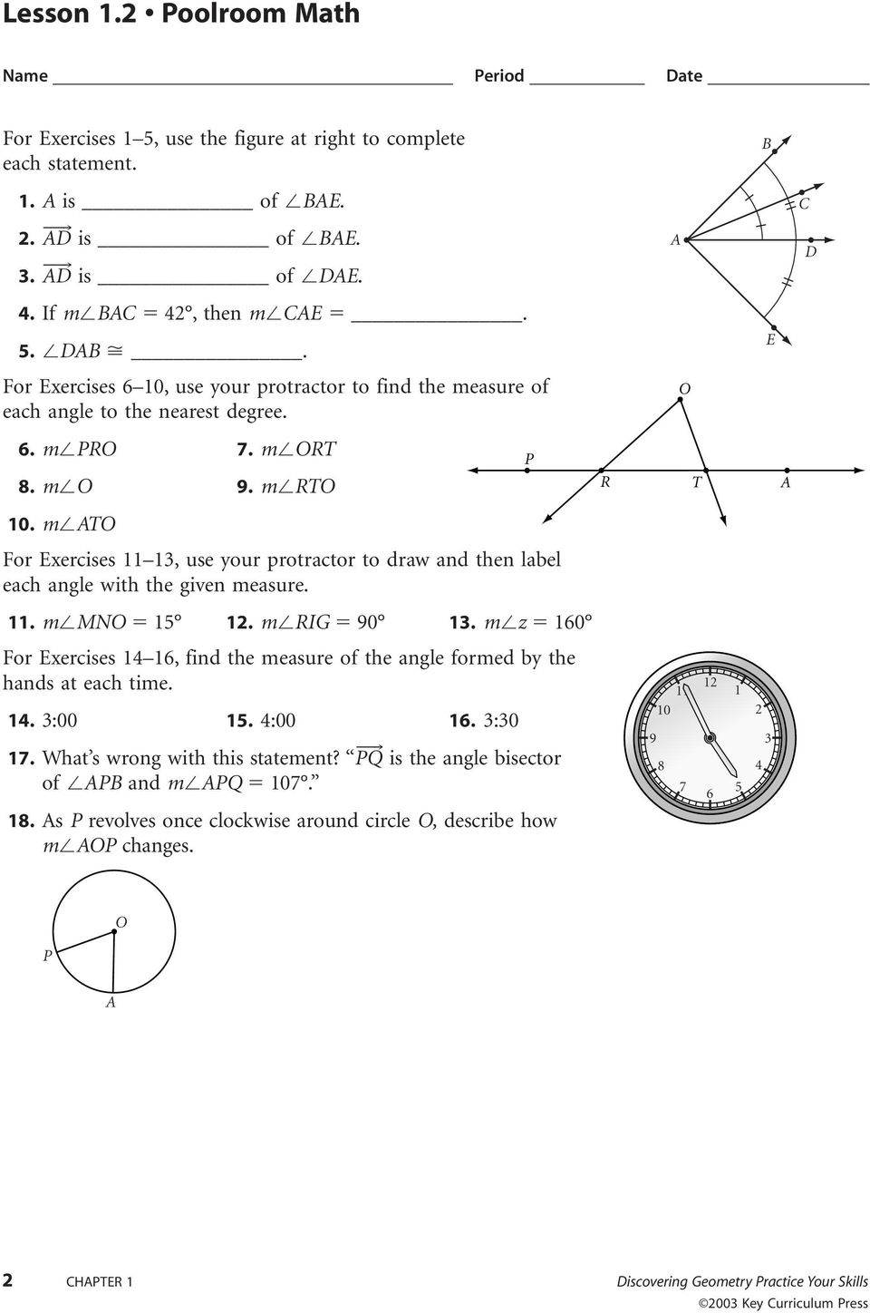 m T For Exercises 11 13, use your protractor to draw and then label each angle with the given measure. 11. m MN 15 12. m RIG 90 13.