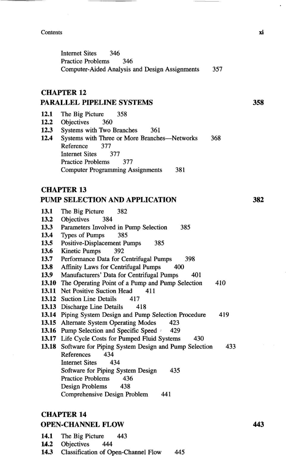 4 Systems with Three or More Branches Networks 368 Reference 377 Internet Sites 377 Practice Problems 377 Computer Programming Assignments 381 CHAPTER 13 PUMP SELECTION AND APPLICATION 382 13.