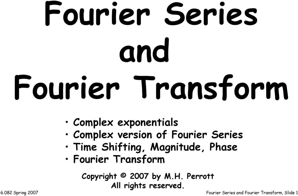 Phase Fourier ransform Copyrigh 2007 by M.H.