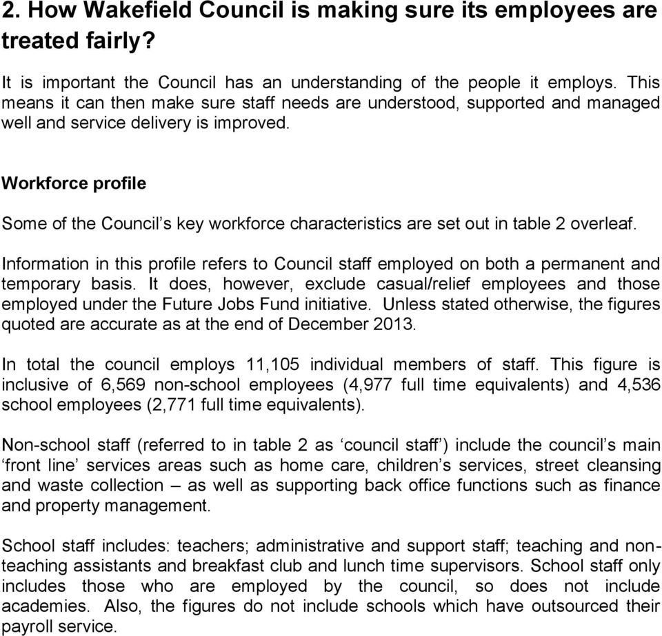 Workforce profile Some of the Council s key workforce characteristics are set out in table 2 overleaf.
