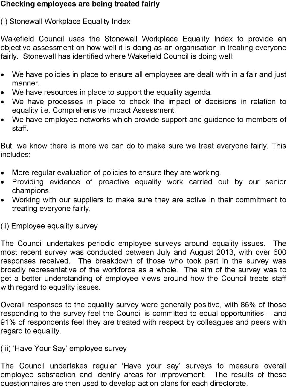 Stonewall has identified where Wakefield Council is doing well: We have policies in place to ensure all employees are dealt with in a fair and just manner.