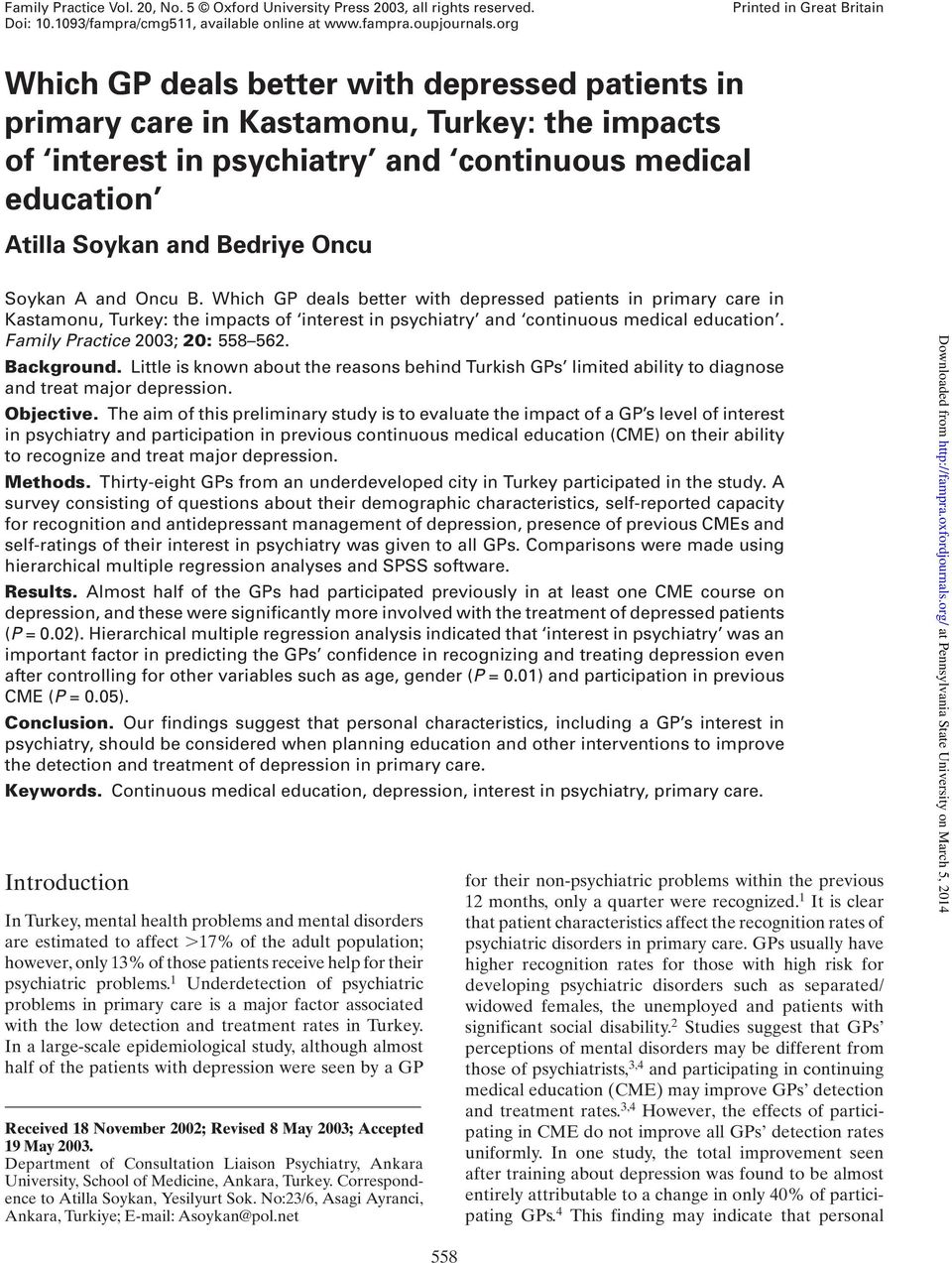 and Bedriye Oncu Soykan A and Oncu B. Which GP deals better with depressed patients in primary care in Kastamonu, Turkey: the impacts of interest in psychiatry and continuous medical education.