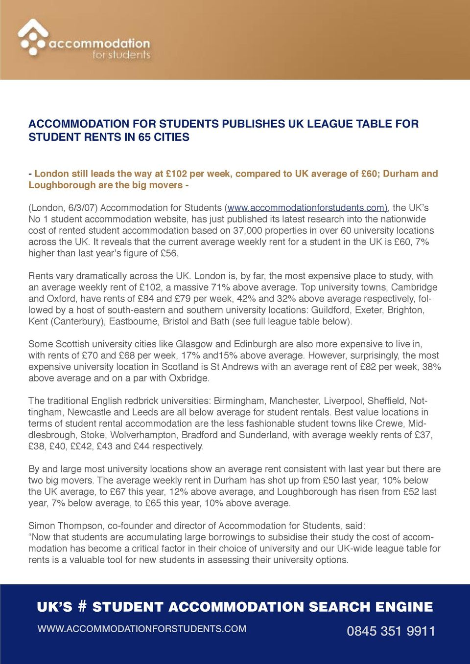 com), the UK s No 1 student accommodation website, has just published its latest research into the nationwide cost of rented student accommodation based on 37,000 properties in over 60 university