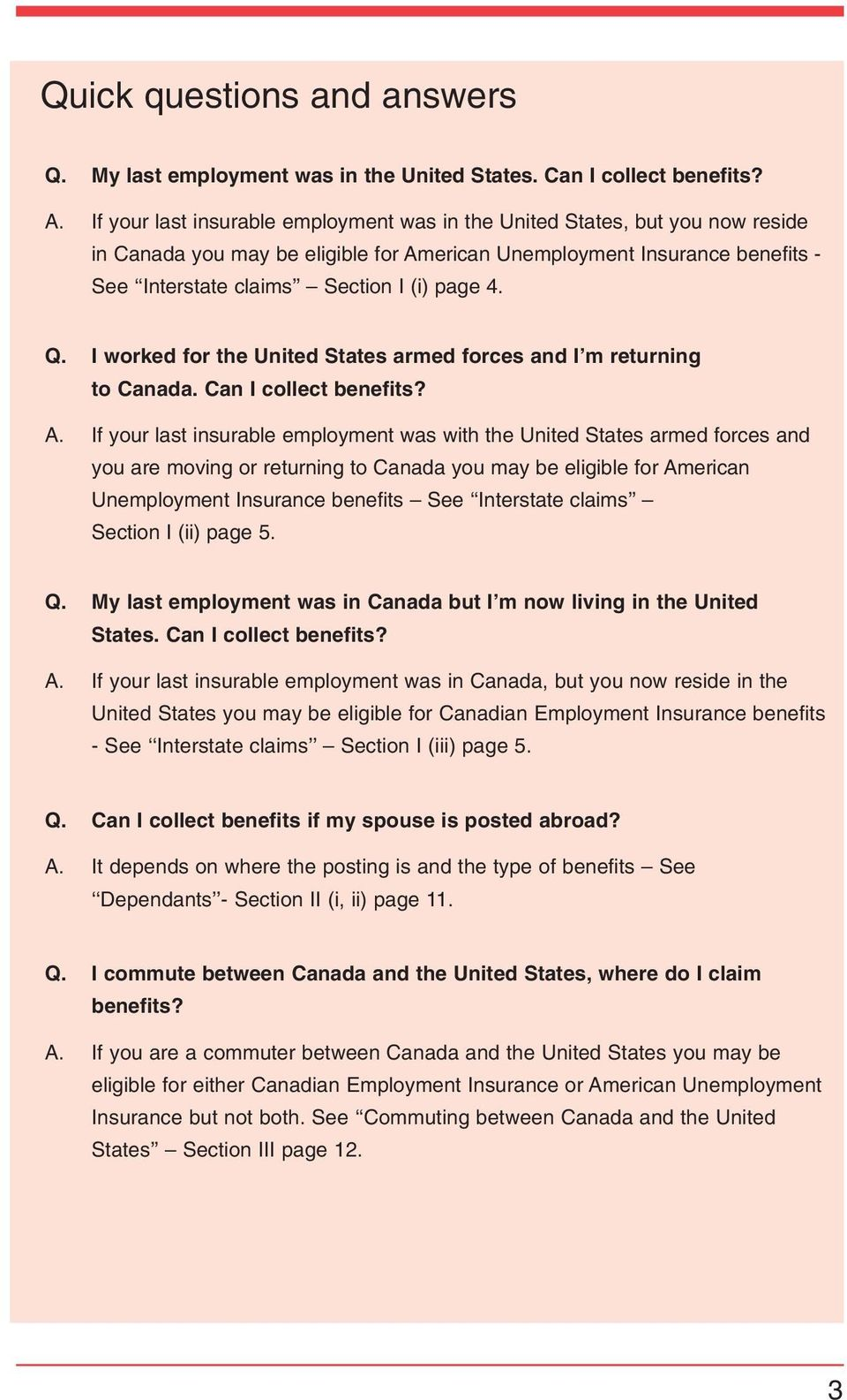 Q. I worked for the United States armed forces and I m returning to Canada. Can I collect benefits? A.