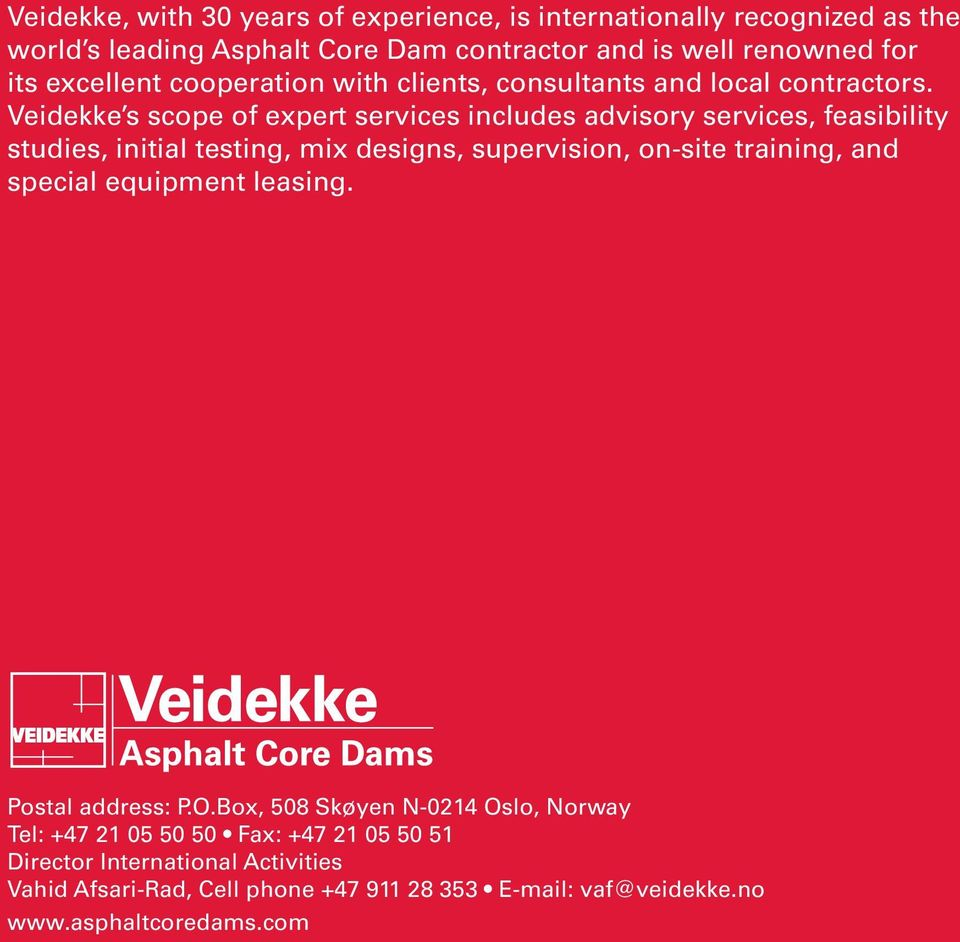 Veidekke s scope of expert services includes advisory services, feasibility studies, initial testing, mix designs, supervision, on-site training, and
