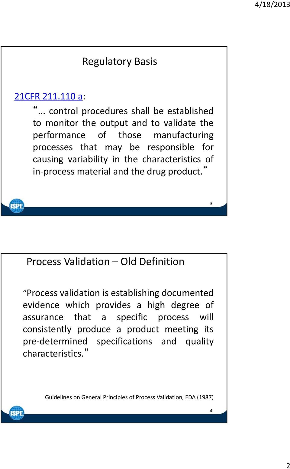 for causing variability in the characteristics of in process material and the drug product.