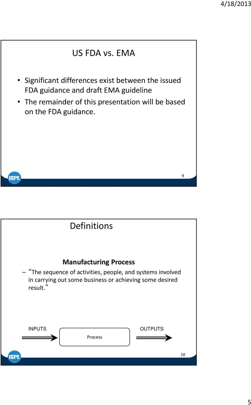 guideline The remainder of this presentation will be based on the FDA guidance.