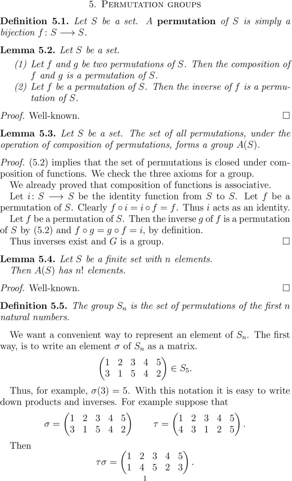 of permutations, forms a group A(S) Proof (52) implies that the set of permutations is closed under composition of functions We check the three axioms for a group We already proved that composition