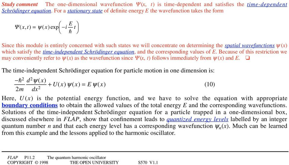 spatial wavefunctions ψ(x) which satisfy the time-independent Schrödinger equation, and the corresponding values of E.