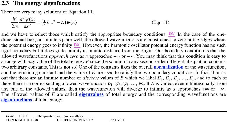However, the harmonic oscillator potential energy function has no such rigid boundary but it does go to infinity at infinite distance from the origin.