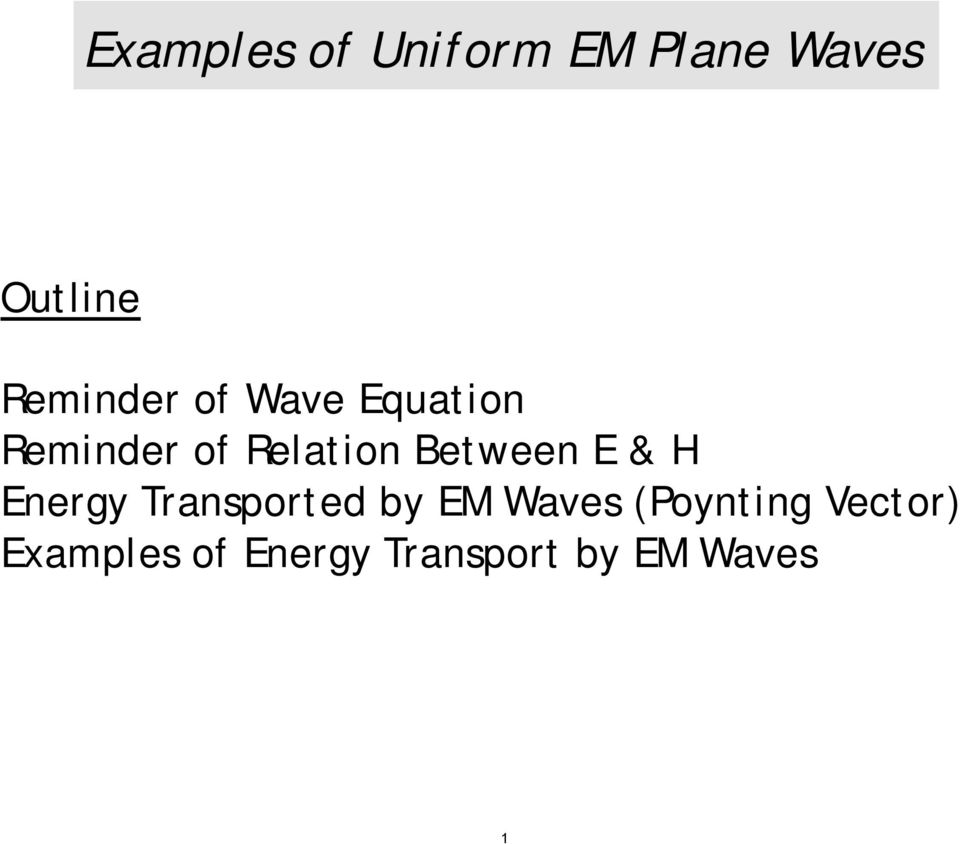 Between E & H Energy Transported by EM Waves