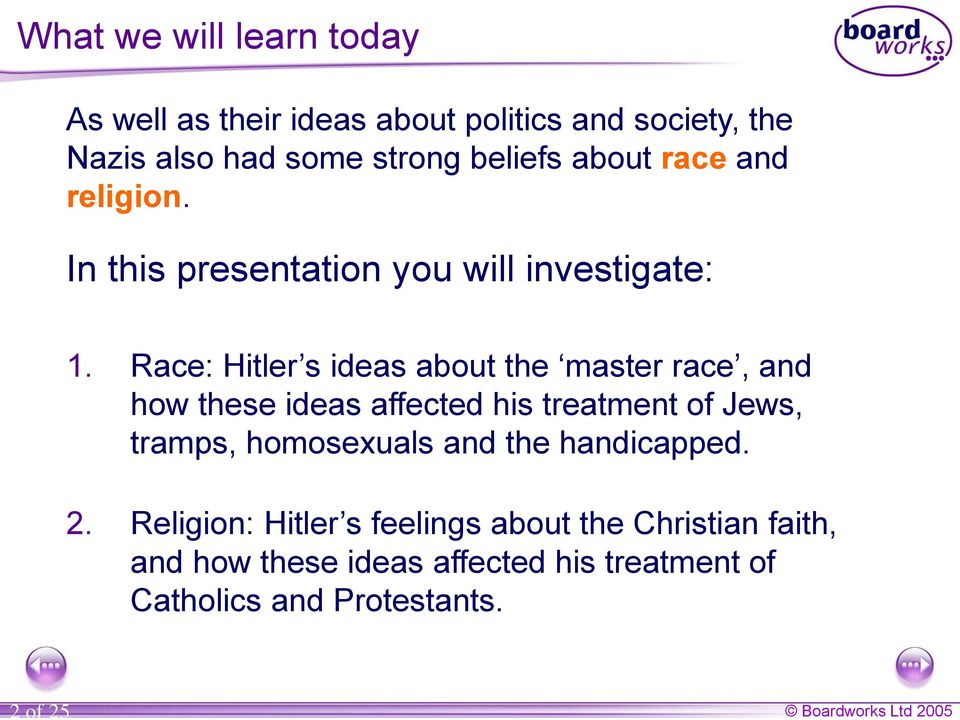 Race: Hitler s ideas about the master race, and how these ideas affected his treatment of Jews, tramps, homosexuals
