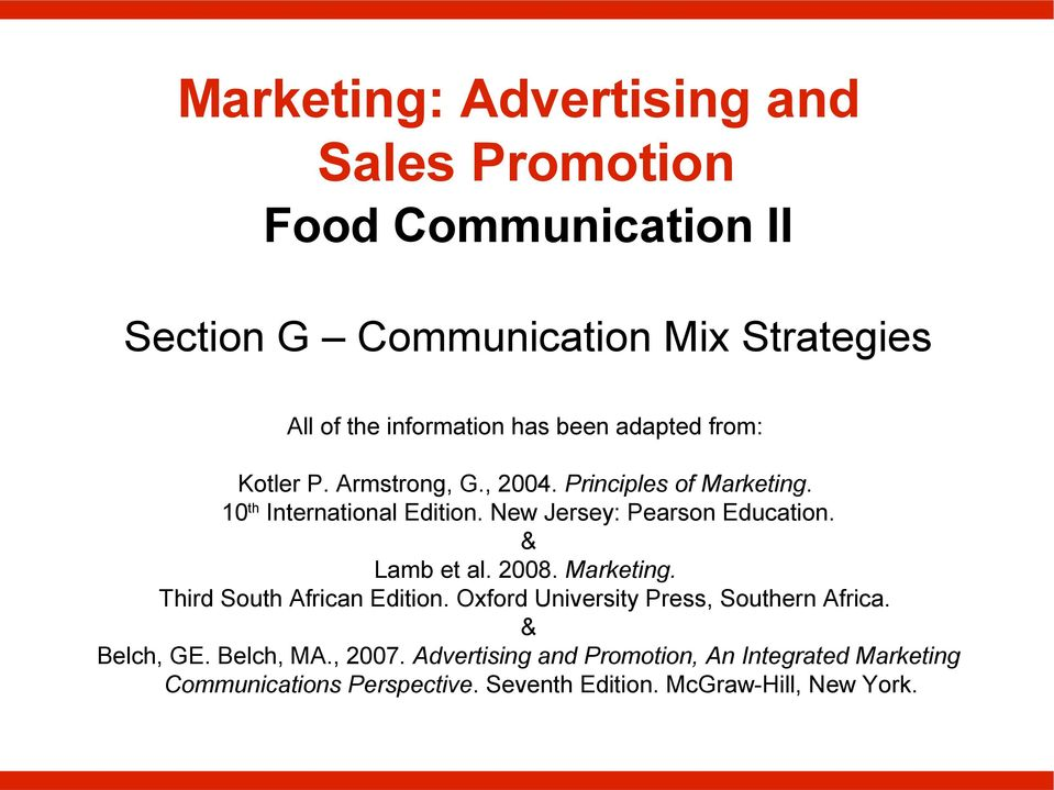 New Jersey: Pearson Education. & Lamb et al. 2008. Marketing. Third South African Edition.