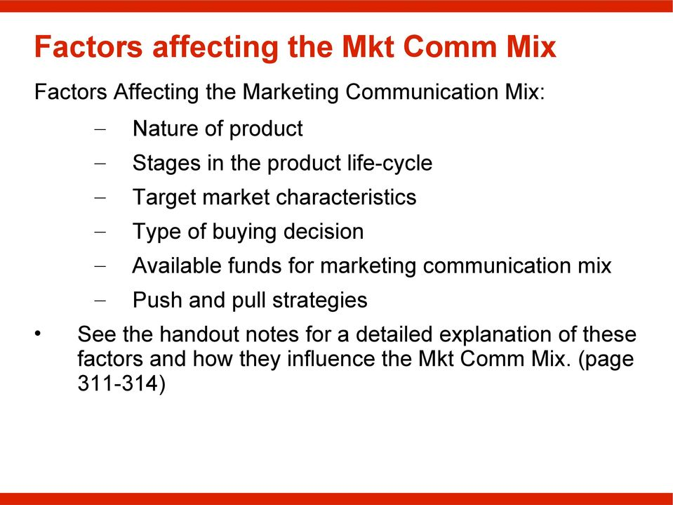 Available funds for marketing communication mix Push and pull strategies See the handout notes