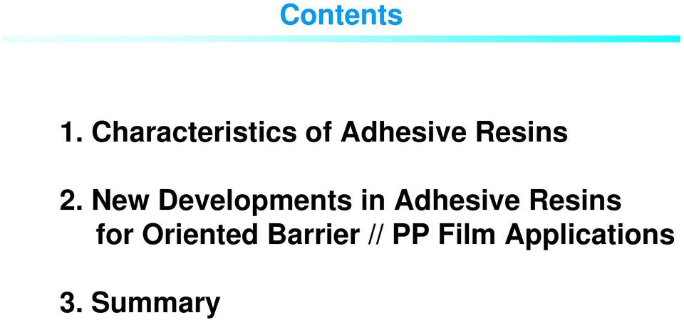 2. New Developments in Adhesive