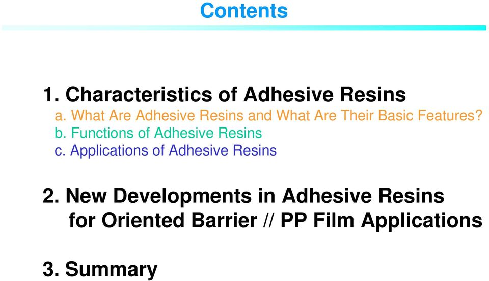 Functions of Adhesive Resins c. Applications of Adhesive Resins 2.