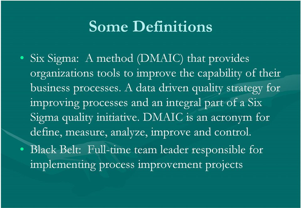 A data driven quality strategy for improving processes and an integral part of a Six Sigma quality