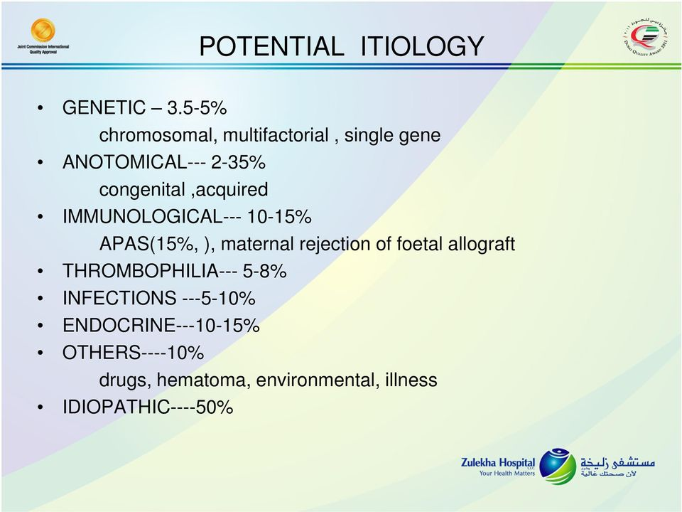 congenital,acquired IMMUNOLOGICAL--- 10-15% APAS(15%, ), maternal rejection of