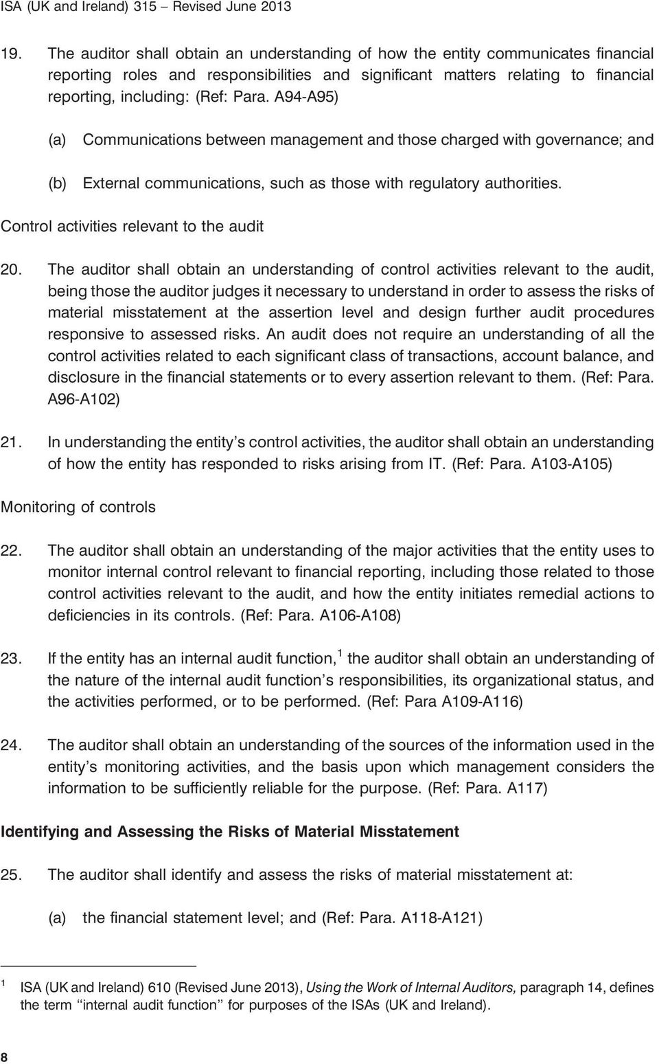 Control activities relevant to the audit 20.