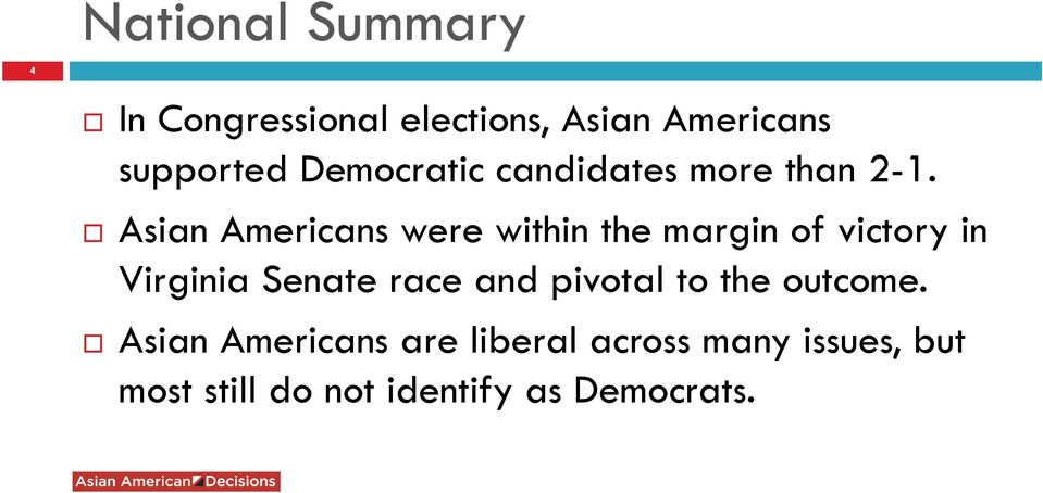 Asian Americans were within the margin of victory in Virginia Senate race