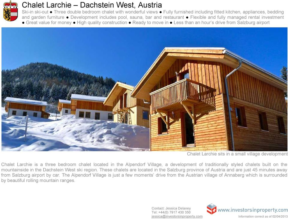 Chalet Larchie sits in a small village development Chalet Larchie is a three bedroom chalet located in the Alpendorf Village, a development of traditionally styled chalets built on the mountainside
