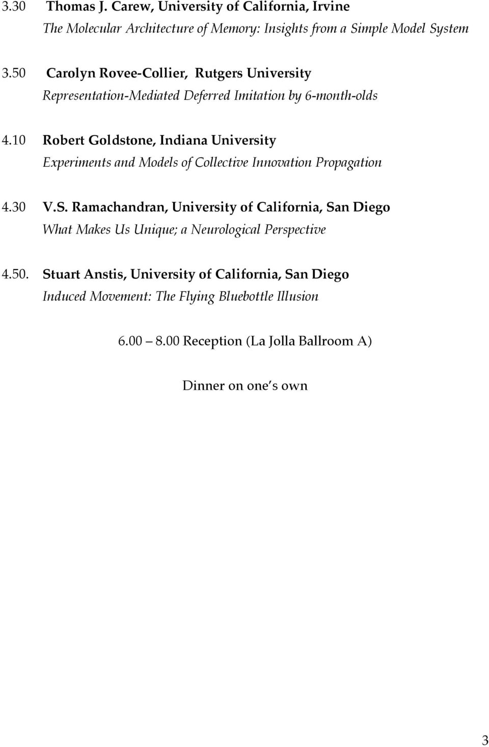 10 Robert Goldstone, Indiana University Experiments and Models of Collective Innovation Propagation 4.30 V.S.