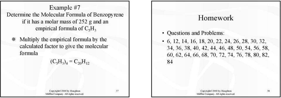 4 C 20 H 12 Homework Questions and Problems: 6, 12, 14, 16, 18, 20, 22, 24, 26, 28, 0, 2, 4,