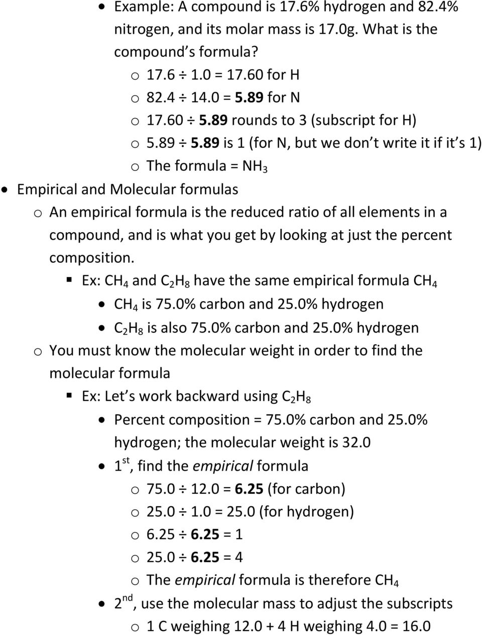 89 is 1 (for N, but we don t write it if it s 1) o The formula = NH 3 Empirical and Molecular formulas o An empirical formula is the reduced ratio of all elements in a compound, and is what you get