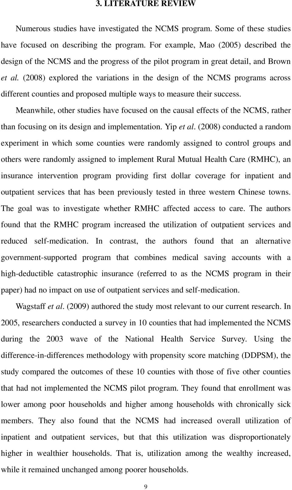 (2008) explored the variations in the design of the NCMS programs across different counties and proposed multiple ways to measure their success.