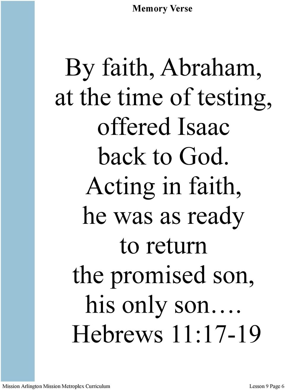 Acting in faith, he was as ready to return the promised